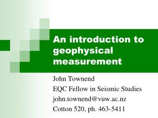 An introduction to geophysical measurement