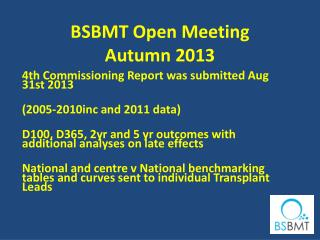 BSBMT Open Meeting  Autumn 2013