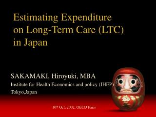 Estimating Expenditure  on Long-Term Care (LTC)  in Japan