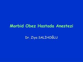 Morbid Obez Hastada Anestezi