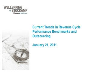 Current Trends in Revenue Cycle Performance Benchmarks and  Outsourcing   January 21, 2011