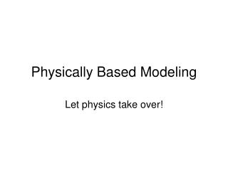 Physically Based Modeling