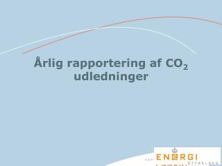 Årlig rapportering af CO 2  udledninger