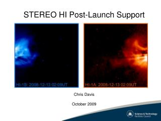 STEREO HI Post-Launch Support Chris Davis October 2009