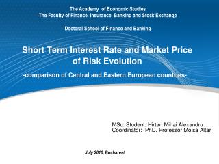 Short Term Interest Rate and Market Price of Risk Evolution