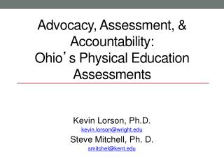 Advocacy, Assessment, & Accountability:  Ohio ' s Physical Education Assessments