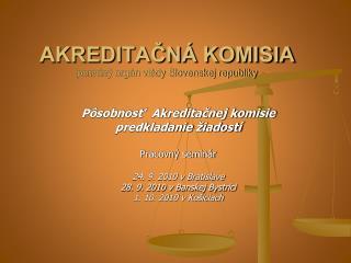 AKREDITAČNÁ KOMISIA poradný orgán vlády Slovenskej republiky