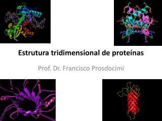Estrutura tridimensional de prote nas