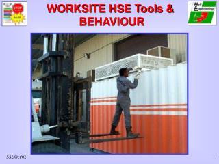 WORKSITE HSE Tools &  BEHAVIOUR