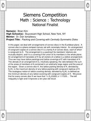 Name(s):   Brian Kim High School(s):   Stuyvesant High School, New York, NY