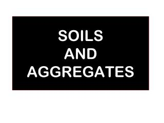 SOILS  AND AGGREGATES