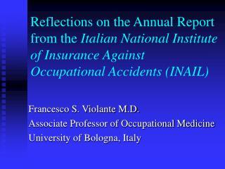 Francesco S. Violante M.D. Associate Professor of Occupational Medicine