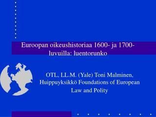 Euroopan oikeushistoriaa 1600- ja 1700-luvuilla: luentorunko