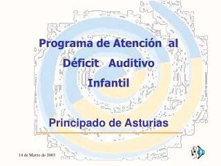 Programa de Atención  al  Déficit   Auditivo  Infantil Principado de Asturias