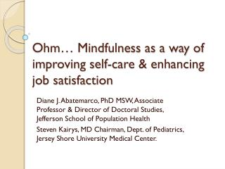 Ohm… Mindfulness as a way of improving self-care & enhancing job satisfaction