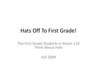 Hats Off To First Grade!