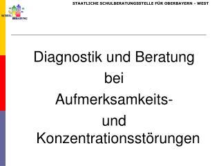 Diagnostik und Beratung  bei  Aufmerksamkeits-  und Konzentrationsstörungen