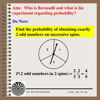 Aim:  Who is Bernoulli and what is his experiment regarding probability?