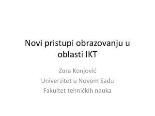 Novi  pristupi  obrazovanju  u oblasti  IKT