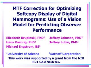 Elizabeth Krupinski, PhD 1      Jeffrey Johnson, PhD 2