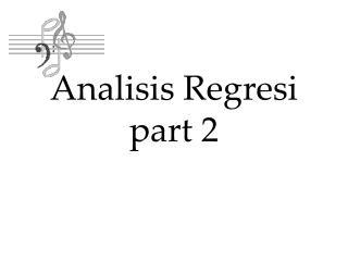 Analisis Regresi part 2