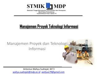 Manajemen Proyek dan Teknologi Informasi