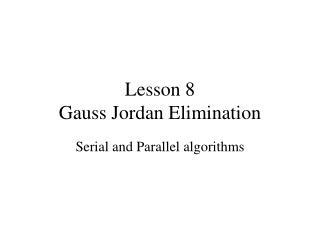 Lesson 8 Gauss Jordan Elimination