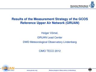 Results of the Measurement Strategy of the GCOS Reference Upper Air Network (GRUAN) Holger Vömel,