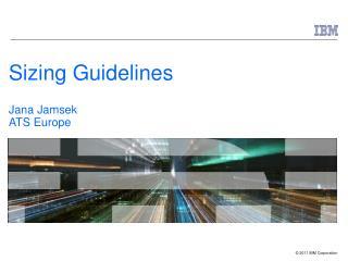 Sizing Guidelines Jana Jamsek ATS Europe