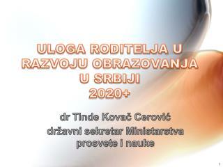 ULOGA RODITELJA U  RAZVOJ U  OBRAZOVANJA U SRBIJI 2020+