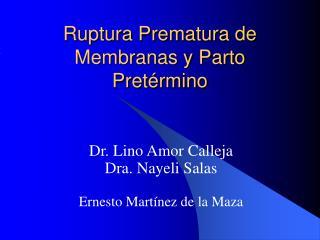 Ruptura Prematura de Membranas y Parto Pretérmino
