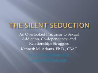 The Silent Seduction
