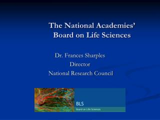 The National Academies'  Board on Life Sciences