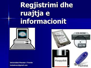 Regjistrimi dhe ruajtja  e  informacionit