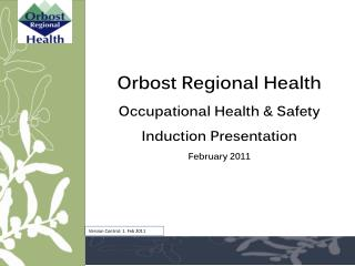 Orbost Regional Health Occupational Health & Safety Induction Presentation February 2011