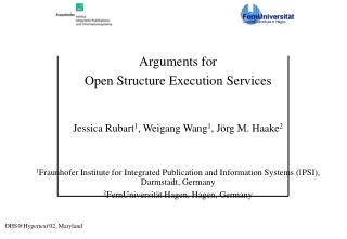 Arguments for  Open Structure Execution Services