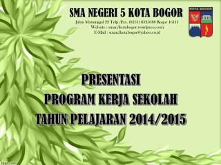 SMA NEGERI 5 KOTA BOGOR Jalan Manunggal 22 Telp./Fax. (0251) 8325688 Bogor 16111