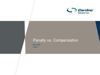 Penalty vs.  Compensation