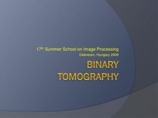 Binary Tomography
