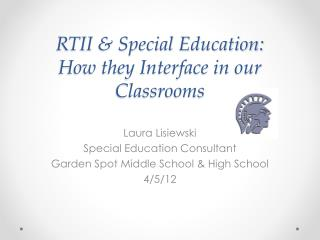 RTII & Special Education:  How they Interface in our Classrooms