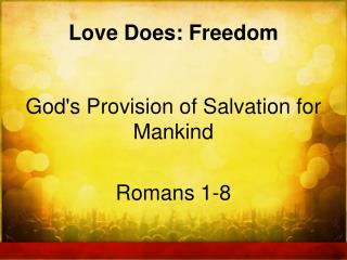 Love Does: Freedom