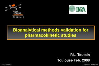 Bioanalytical methods validation for pharmacokinetic studies