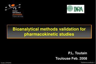 Bioanalytical methods validation for pharmacokinetic studies