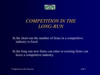 In the short-run the number of firms in a competitive industry is fixed.