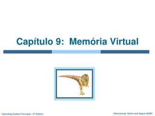 Capítulo 9:  Memória Virtual