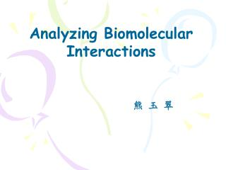 Analyzing Biomolecular Interactions