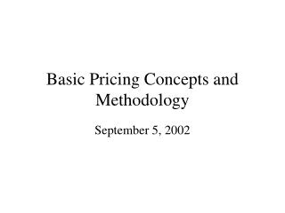 Basic Pricing Concepts and Methodology