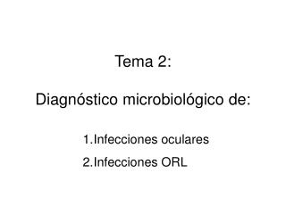 Tema 2:  Diagn�stico microbiol�gico de: