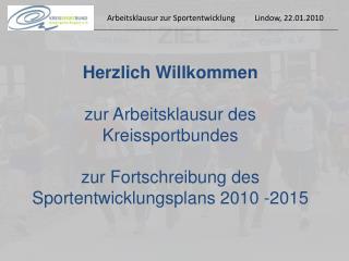Herzlich Willkommen  zur Arbeitsklausur des Kreissportbundes
