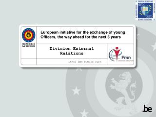 European initiative for the exchange of young Officers, the way ahead for the next 5 years